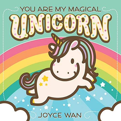You are my Magical Unicorn By Joyce Wan