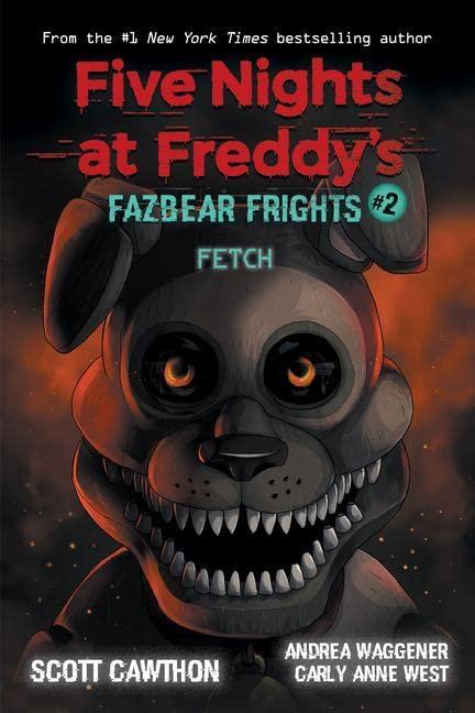 Fazbear Frights #2: Fetch By Scott Cawthon