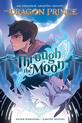 Through the Moon (the Dragon Prince Graphic Novel #1) von Peter Wartman