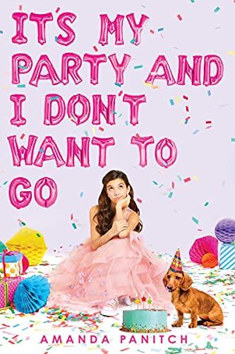 It's My Party and I Don't Want to Go By Amanda Panitch