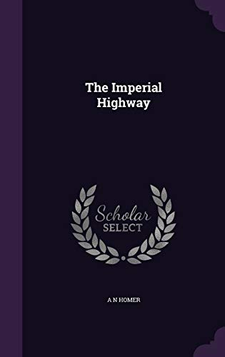 The Imperial Highway By A N Homer