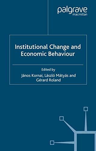 Institutional Change and Economic Behaviour By J. Kornai