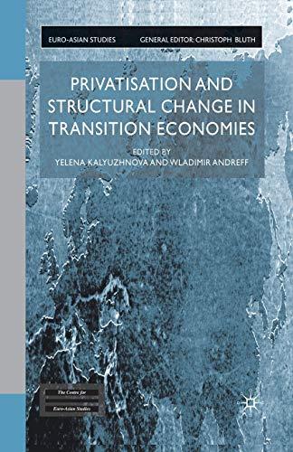 Privatisation and Structural Change in Transition Economies By Yelena Kalyuzhnova