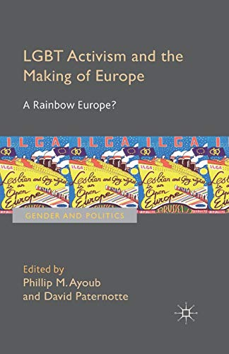 LGBT Activism and the Making of Europe By Phillip Ayoub