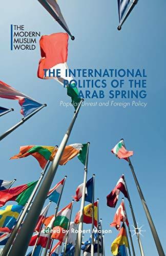 The International Politics of the Arab Spring By R. Mason