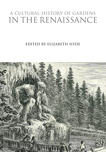 A Cultural History of Gardens in the Renaissance By Elizabeth Hyde (Kean University, USA)