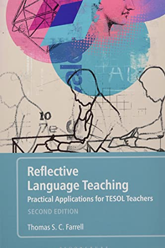 Reflective Language Teaching By Thomas S. C. Farrell
