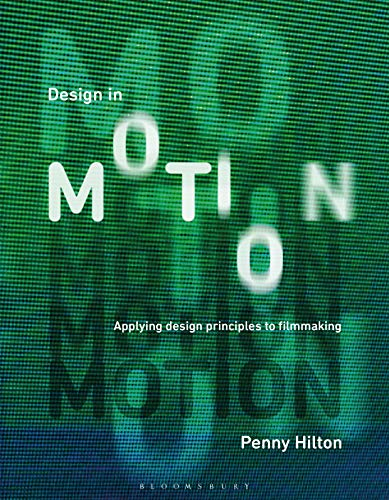 Design in Motion By Penny Hilton (London College of Communication, UK)