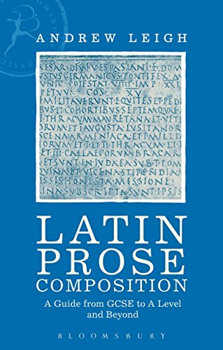 Latin Prose Composition By Dr Andrew Leigh (Winchester College, UK)