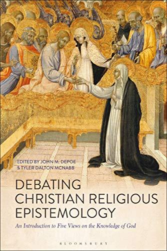 Debating Christian Religious Epistemology By John M. DePoe