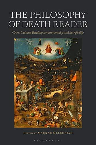 The Philosophy of Death Reader By Markar Melkonian (California State University Northridge, USA)
