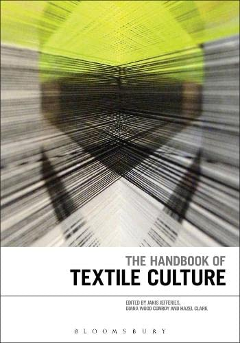 The Handbook of Textile Culture By Professor Janis Jefferies (Goldsmiths, University of London, UK)
