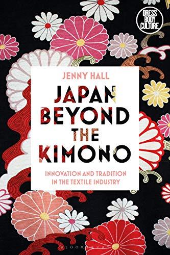 Japan beyond the Kimono By Jenny Hall (Monash University, Australia)