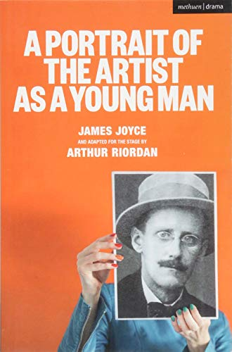 A Portrait of the Artist as a Young Man By Adapted by Arthur Riordan