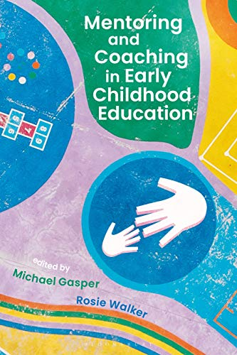 Mentoring and Coaching in Early Childhood Education By Michael Gasper (Birmingham City University, UK)