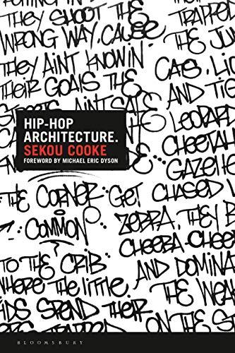 Hip-Hop Architecture By Sekou Cooke (Syracuse University, USA)