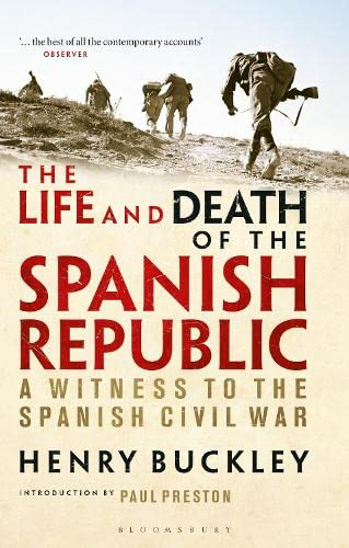The Life and Death of the Spanish Republic By Henry Buckley