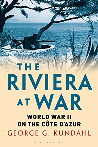 The Riviera at War By George G. Kundahl (Independent Scholar, USA)