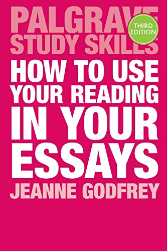 How to Use Your Reading in Your Essays By Jeanne Godfrey