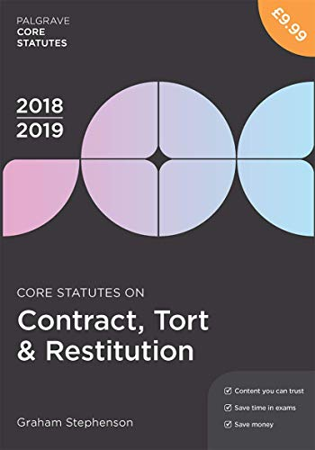 Core Statutes on Contract, Tort & Restitution 2018-19 (Macmillan Core Statutes) By Graham Stephenson