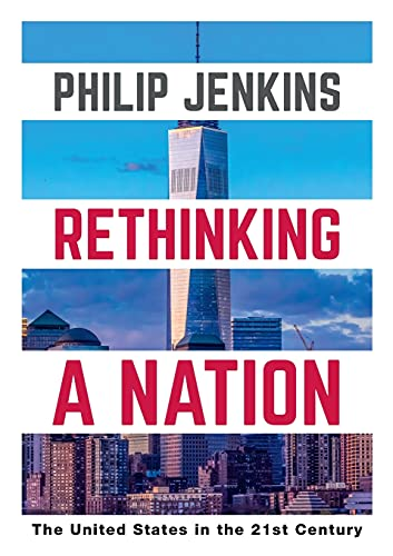 Rethinking a Nation By Philip Jenkins