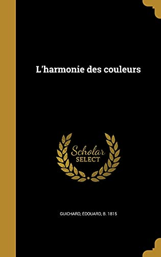 L'Harmonie Des Couleurs By E Douard B 1815 Guichard