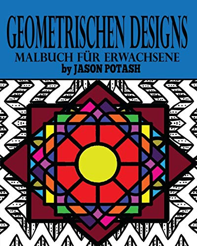 Geometrischen Designs Malbuch fur Erwachsene By Jason Potash
