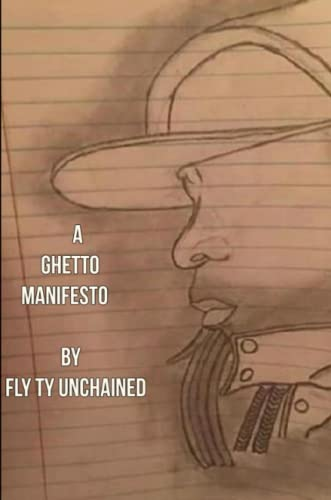A Ghetto Manifesto By Fly Ty Unchained