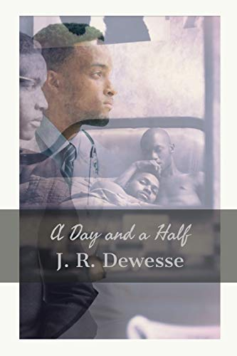 A Day and a Half By J. R. Dewesse