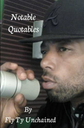 Notable Quotables By Fly Ty Unchained