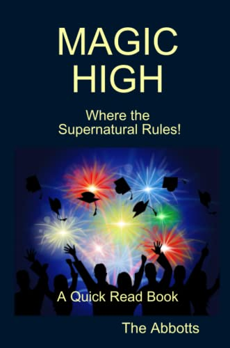 Magic High - Where the Supernatural Rules! - A Quick Read Book By The Abbotts
