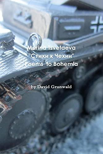 Marina Tsvetaeva's Poems to Bohemia By David Grunwald