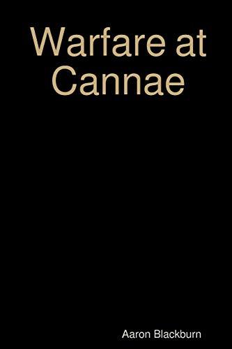 Warfare at Cannae By Aaron Blackburn