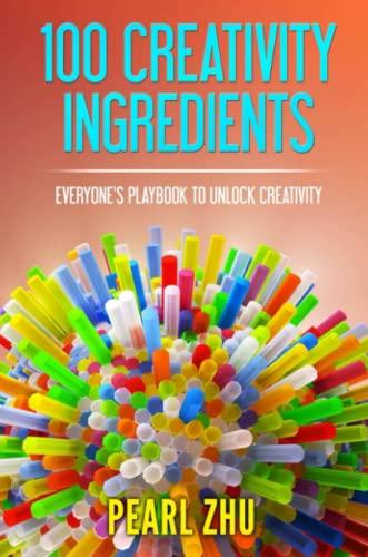 100 Creativity Ingredients By Pearl Zhu