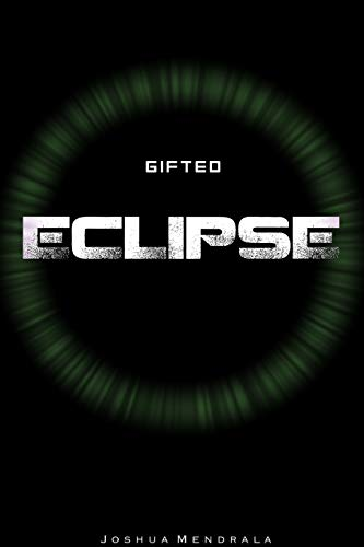 Gifted: Eclipse By Joshua Mendrala