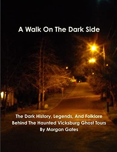 A Walk On The Dark Side By Morgan Gates