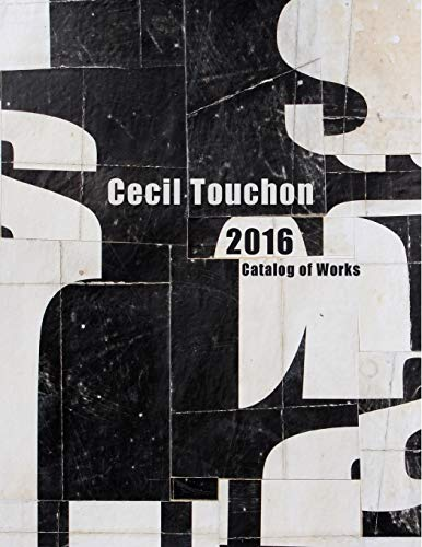Cecil Touchon - 2016 Catalog of Works By Cecil Touchon