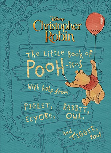 Christopher Robin: The Little Book Of Pooh-isms By Brittany Rubiano
