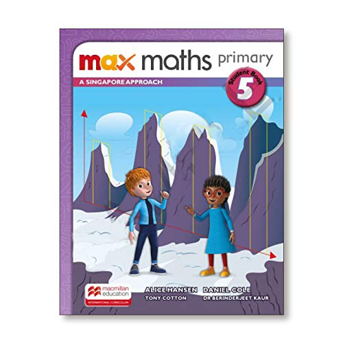 Max Maths Primary A Singapore Approach Grade 5 Student Book By Tony Cotton