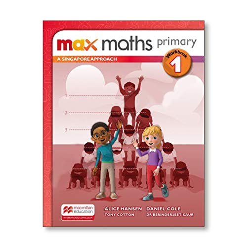 Max Maths Primary A Singapore Approach Grade 1 Workbook By Tony Cotton