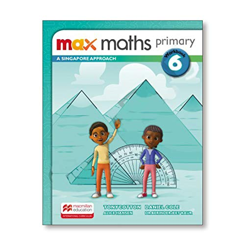 Max Maths Primary A Singapore Approach Grade 6 Workbook By Tony Cotton