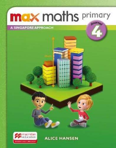 Max Maths Primary A Singapore Approach Grade 4 Journal By Tony Cotton
