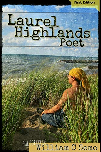 Laurel Highlands Poet By William Semo