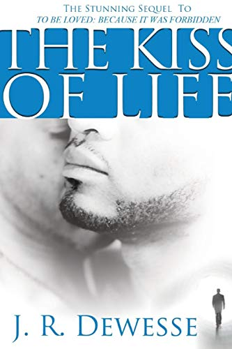 The Kiss of Life By J R Dewesse