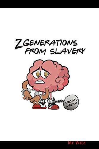 2 Generations From Slavery By Mr Witz