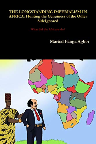 The Longstanding Imperialism in Africa By Martial Fanga Agbor