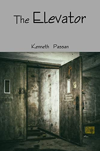 The Elevator By Kenneth Passan