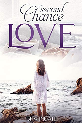 Second Chance Love By Bj Wingate