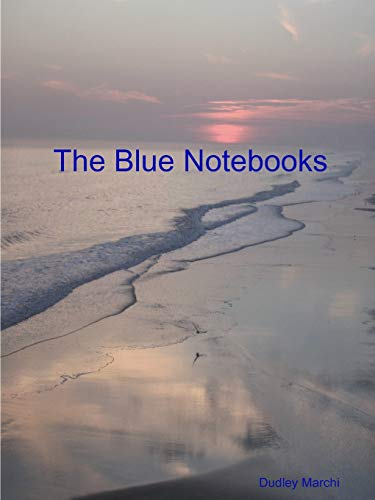 The Blue Notebooks By Dudley Marchi