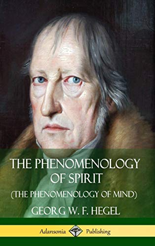 The Phenomenology of Spirit (the Phenomenology of Mind) (Hardcover) By Georg W F Hegel